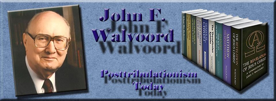 Swartzentrover Walvoord Posttribulationism Today Chapter 11